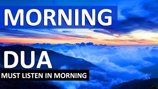 Download MORNING DUA ᴴᴰ - LISTEN THIS EVERY MORNING!!! Video