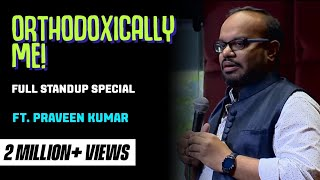 Download Full stand-up special - Orthodoxically, Me by Praveen Kumar Video