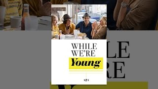 Download While We're Young Video