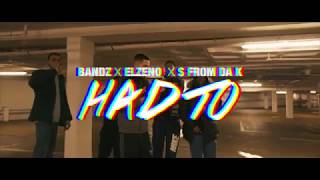 Download (KB) Bandz X Elzeno X S From Da K - HAD TO Video