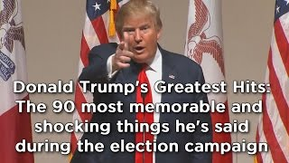 Download Donald Trump compilation: The 90 most shocking things he's said during election campaign Video