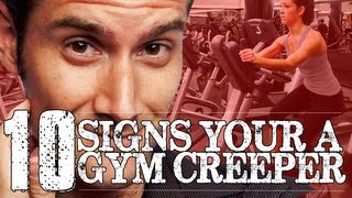 Download 10 Signs You Are A Gym Creeper Video