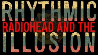 Download Radiohead and the Rhythmic Illusion Video