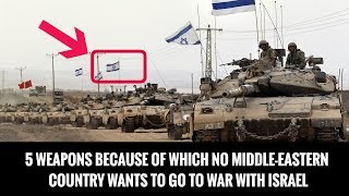 Download 5 WEAPONS BECAUSE OF WHICH NO MIDDLE-EASTERN COUNTRY WANTS TO GO TO WAR WITH ISRAEL Video
