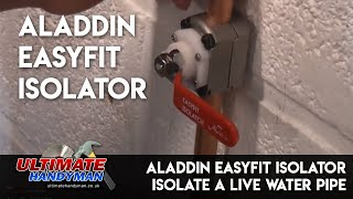 Download Aladdin EasyFit Isolator   Isolate a live water pipe Video