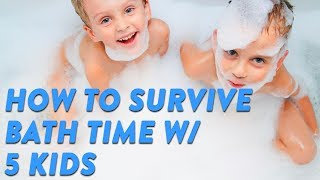 Download How to Survive Bath Time With 5 Kids | CloudMom Video