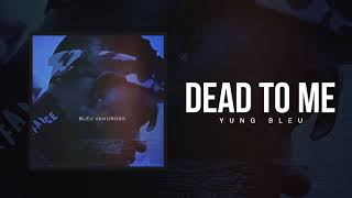 Download Yung Bleu ″Dead To Me″ Video