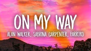 Download Alan Walker - On My Way (Lyrics) ft. Sabrina Carpenter & Farruko Video
