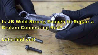 Download Is JB Weld Strong Enough to Repair a Broken Connecting Rod? Let's Find Out! Video