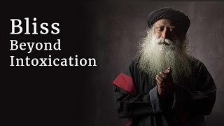 Download Bliss Beyond Intoxication | Sadhguru Video