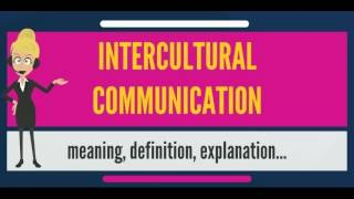 Download What is INTERCULTURAL COMMUNICATION? What does INTERCULTURAL COMMUNICATION mean? Video