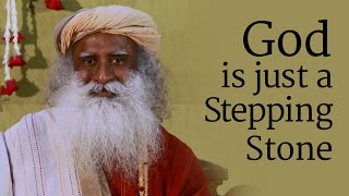 Download ​​​​God is just a Stepping Stone​ | Sadhguru Video