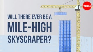 Download Will there ever be a mile-high skyscraper? - Stefan Al Video