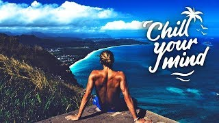 Download Spring Break Chill Mix 2018 | ChillYourMind Video