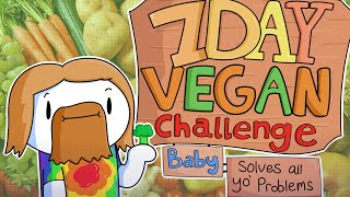 Download 7 Day Vegan Challenge Baby (solves all your problems) Video