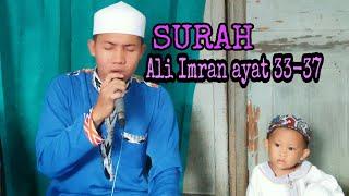 Download Suara Emas - Surah Ali Imran ayat 33 - 37 (ayat tasmiyah) oleh Lukmanul Hakim Video