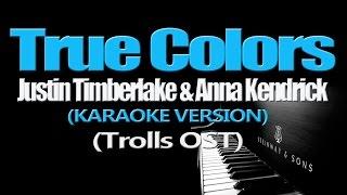 Download Justin Timberlake + Anna Kendrick - True Colors (KARAOKE VERSION) Video