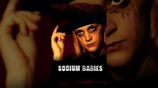 Download Sodium Babies Video