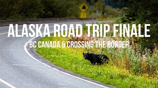 Download Alaska Bound 17: The Finale - BC Canada & The Worst Border Crossing Video