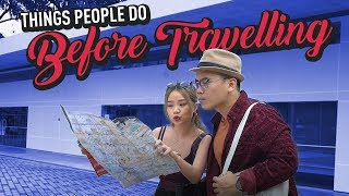 Download Things People Do Before Travelling Video
