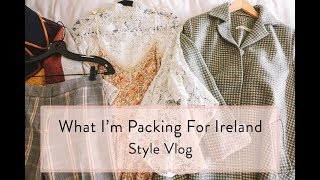 Download What I'm Packing For Ireland / Style Vlog Video