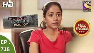 Download Crime Patrol Dial 100 - Ep 718 - Full Episode - 21st February, 2018 Video