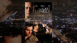 Download This Last Lonely Place Video