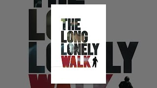 Download The Long Lonely Walk Video