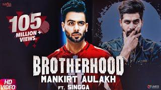 Download Brotherhood – Mankirt Aulakh ft. Singga   MixSingh   Sukh Sanghera   Latest Punjabi Songs 2018 Video