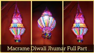 Download DIY Macrame Jhumar Full Video || Macrame Diwali🎇 Special lighting Jhumar / Lantern / Aakash Kandil Video