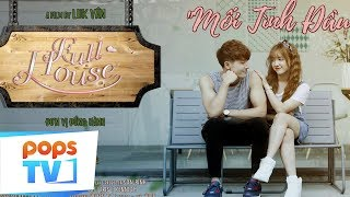 Download [Phim Ngắn] - Mối Tình Đầu - Full House | POPS TV Video