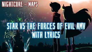 Download Nightcore - Maps (Star vs The Forces of Evil AMV) [Lyrics] (15K special) Video
