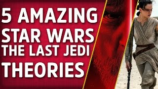 Download 5 Craziest Star Wars: Last Jedi Theories That We're Totally Invested In Video