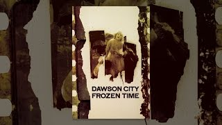 Download Dawson City: Frozen Time Video