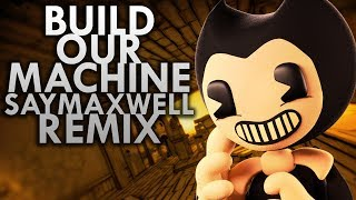 Download [SFM] SayMaxWell - Build Our Machine [Remix] (BENDY AND THE INK MACHINE SONG) Video