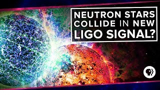 Download Neutron Stars Collide in New LIGO Signal? | Space Time Video