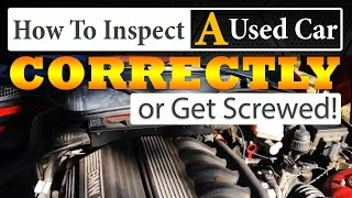 Download How To Inspect a Used Car CORRECTLY, or Get Screwed! Video