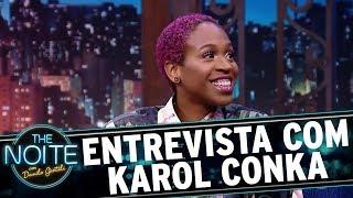 Download Entrevista com Karol Conka | The Noite (22/11/17) Video