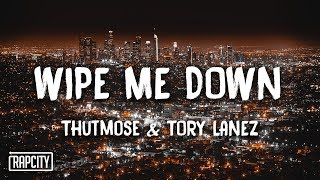 Download Thutmose - Wipe Me Down ft. Tory Lanez (Lyrics) Video