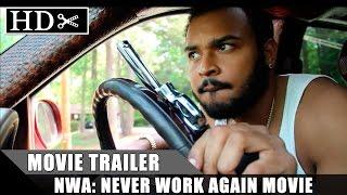 Download NWA: Never Work Again Movie (HD Trailer #1) Video