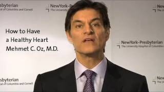 Download How to Have a Healthy Heart - Dr. Mehmet C. Oz Video