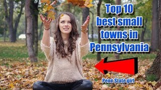 Download Top 10 best small towns in Pennsylvania. #1 is perfect for families. Video