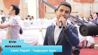 Download Elvin Mirzəzadə - Canlı Popuri (Toppuşun toyu) 2015 Video
