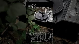 Download The 78 Project Video