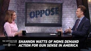 Download Shannon Watts of Moms Demand Action for Gun Sense in America - The Opposition w/ Jordan Klepper Video