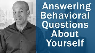 Download How to Answer ″Behavioral Questions″ about YOURSELF Video