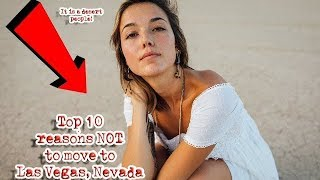 Download Top 10 Reasons NOT to move to Las Vegas, Nevada. #1 is obvious. Video