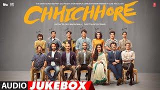 Download Full Album: CHHICHHORE | Sushant, Shraddha | Pritam, Amitabh Bhattacharya | Audio Jukebox Video