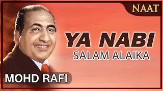 Download Heart Touching Naat By Mohammad Rafi Ya Nabi Salam Alaika Peace And Blessings Video