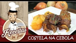 Download RECEITA COSTELA COM CEBOLA NA PANELA DE PRESSÃO #21 Receitas de Pai Video